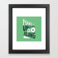 Make It Up As You Go Alo… Framed Art Print