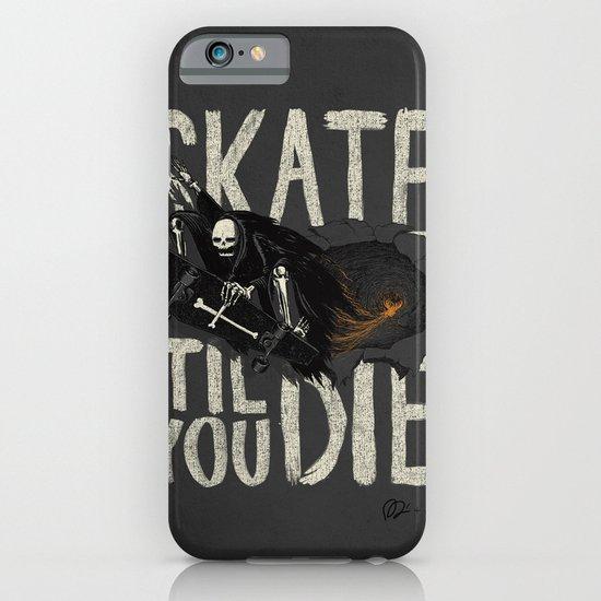 Skate Til' You Die iPhone & iPod Case