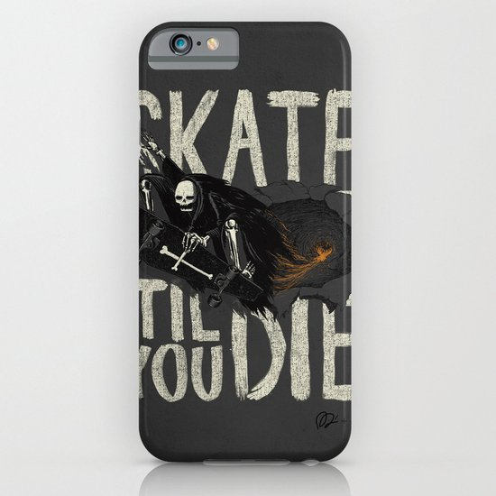 Skate Til' You Die iPhone & iPod Case
