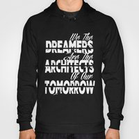 We The Dreamers Are The … Hoody