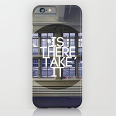 Is There, Take It iPhone 6s Slim Case