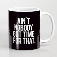 Ain't Nobody Got Time Fo… Mug