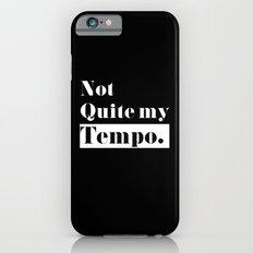 Not Quite my Tempo - Black Slim Case iPhone 6s