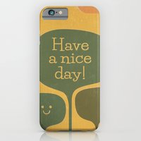 iPhone & iPod Case featuring Have a Nice Day! by Efi Tolia
