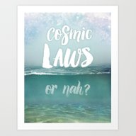 Cosmic Laws Or Nah?  Art Print
