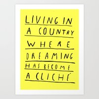 DREAMING IS CLICHÉ Art Print