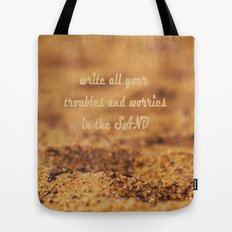 Write Your Troubles on the Sand Tote Bag
