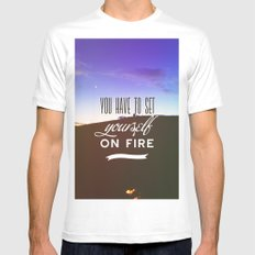 You have to set yourself on fire White SMALL Mens Fitted Tee