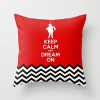 Keep Calm And Dream On (Man From Another Place, Twin Peaks) Throw Pillow