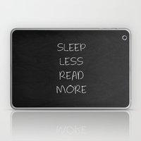 Sleep Less Read More 01 Laptop & iPad Skin