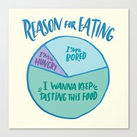 Reason For Eating Canvas Print