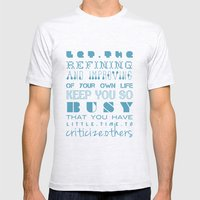 Let the refining and improving of your own life keep you so busy... Mens Fitted Tee Ash Grey SMALL