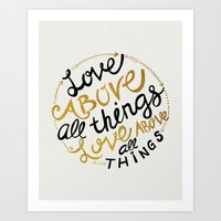 Love Above All Things Art Print