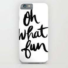 OH WHAT FUN Slim Case iPhone 6s