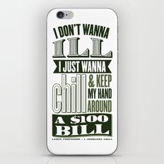 I Juswanna Chill iPhone & iPod Skin