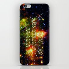 we work on the other side of time. iPhone & iPod Skin