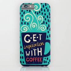 Get inspiration with coffee iPhone 6 Slim Case