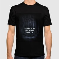 Don't You Give Up Mens Fitted Tee Black SMALL