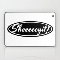 SHEEEEEYIT! Laptop & iPad Skin