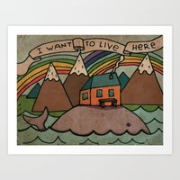 I Want To Live Here! Art Print