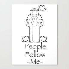 People Follow Me Canvas Print