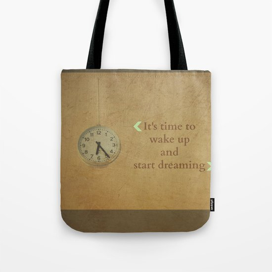 It's time to wake up... Tote Bag