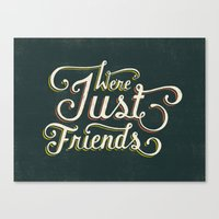 We're Just Friends Canvas Print