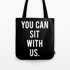 you can sit with us, black Tote Bag