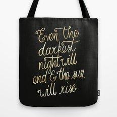 Even the darkest night will end Tote Bag