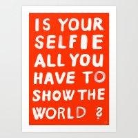 YOUR SELFIE Art Print