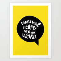 Normal People Are So Wei… Art Print
