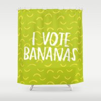 I Vote Bananas Shower Curtain