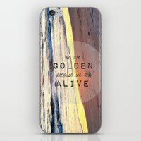 We Are Golden Because We Are Alive iPhone & iPod Skin