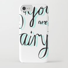 You Are My Fairytale iPhone 7 Slim Case