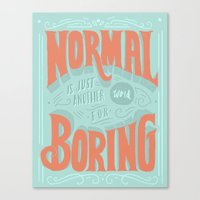 Normal Is Just Another W… Canvas Print