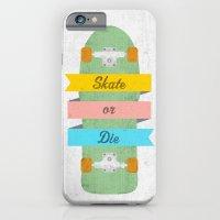Skate or Die. iPhone 6 Slim Case