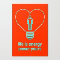 Life is energy, power yours! Canvas Print