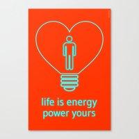 Life Is Energy, Power Yo… Canvas Print