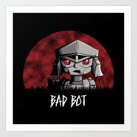 Bad Bot Art Print