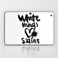 White Things Love Stains Laptop & iPad Skin