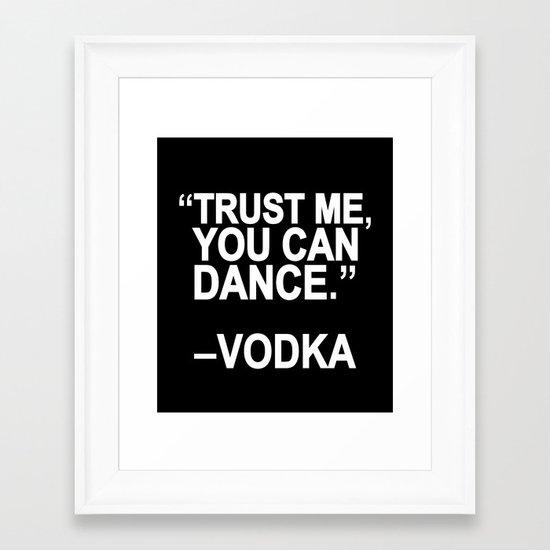 Trust me, you can dance. Framed Art Print