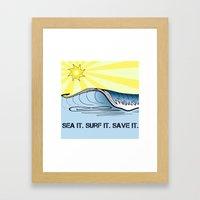 Sea It ~ Surf It ~ Save It Framed Art Print