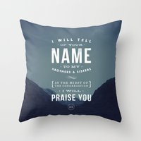 I will tell of your name Throw Pillow