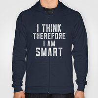 I think, therefore I am Smart (on black) Hoody