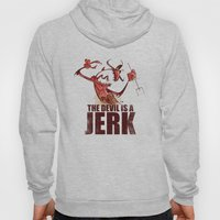 The Devil Is A Jerk Hoody