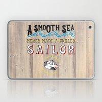 A smooth sea never made a skilled sailor Laptop & iPad Skin