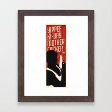 Yipe Ki-Yay Framed Art Print