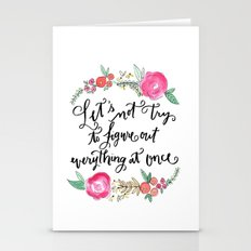 Let's Not Try to Figure Out Everything at Once - Calligraphy and Watercolor Floral  Stationery Cards