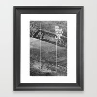 Do What Saves Your Life Framed Art Print