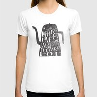 coffee T-shirts featuring COFFEE & LOVE by Matthew Taylor Wilson